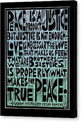 Peace Is A Product Of Justice Canvas Print by Ricardo Levins Morales