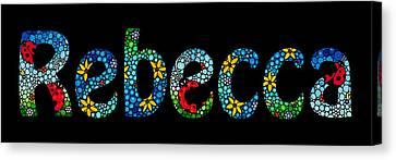 Rebecca - Customized Name Art Canvas Print by Sharon Cummings