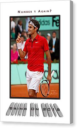 Roger Federer Number One In 2015 Canvas Print by Joe Paradis