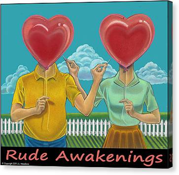 Rude Awakenings With Caption Canvas Print by J L Meadows