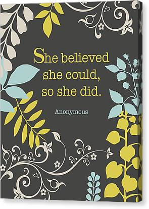 She Believed Canvas Print by Cindy Greenbean