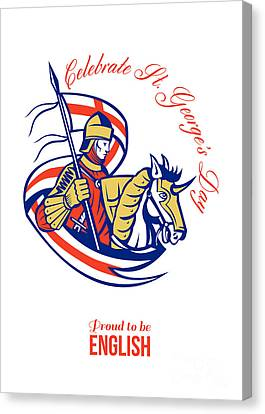 St. George Day Celebration Proud To Be English Retro Poster Canvas Print by Aloysius Patrimonio
