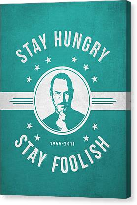Stay Hungry Stay Foolish - Turquoise Canvas Print by Aged Pixel
