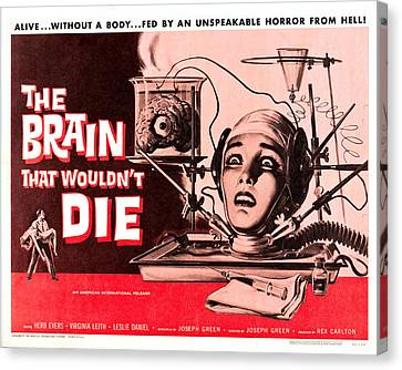 The Brain That Wouldn't Die Canvas Print by MMG Archives