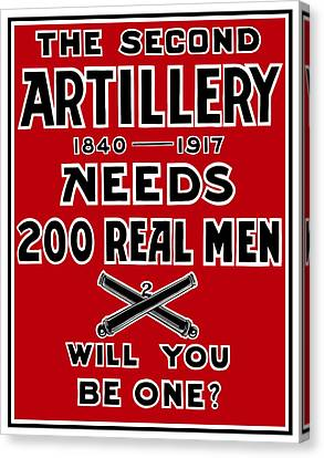 The Second Artillery Needs 200 Real Men Canvas Print by War Is Hell Store