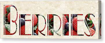 The Word Is Berries  Canvas Print by Andee Design