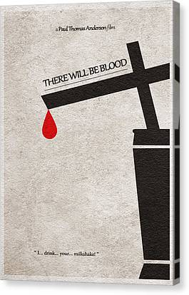 There Will Be Blood Canvas Print by Ayse Deniz