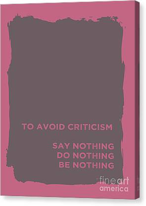 To Avoid Criticism Canvas Print by Liesl Marelli