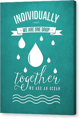 Together We Are An Ocean - Turquoise Canvas Print by Aged Pixel