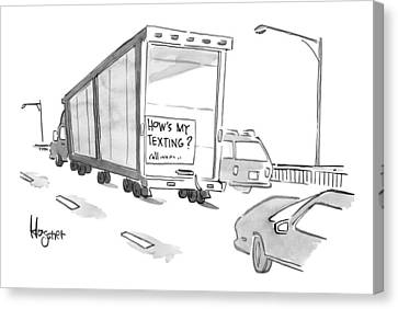 Truck With Sign On Back How's My Texting? Canvas Print by John  Klossner