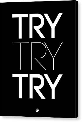 Try Try Try Poster Black Canvas Print by Naxart Studio