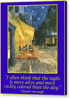 Van Gogh Motivational Quotes - Cafe Terrace At Night II Canvas Print by Jose A Gonzalez Jr