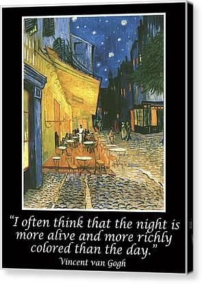 Van Gogh Motivational Quotes - Cafe Terrace At Night Canvas Print by Jose A Gonzalez Jr