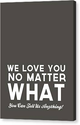 We Love You No Matter What - Grey Greeting Card Canvas Print by Linda Woods