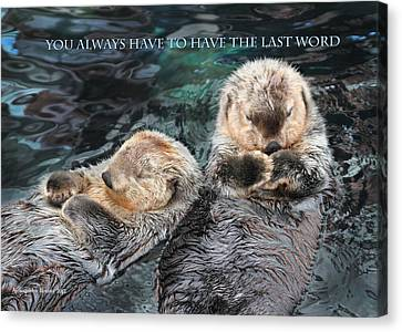 You Always Have To Have The Last Word W/title Canvas Print by Aleksander Rotner
