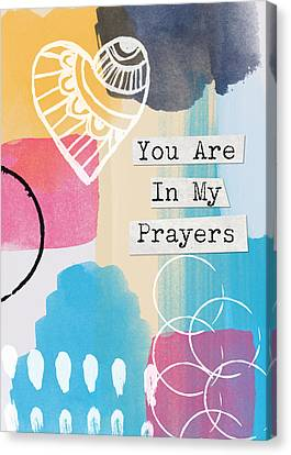 You Are In My Prayers- Colorful Greeting Card Canvas Print by Linda Woods