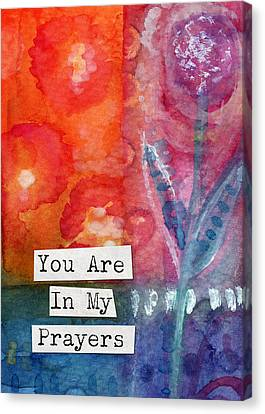 You Are In My Prayers- Watercolor Art Card Canvas Print by Linda Woods
