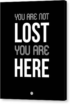 You Are Not Lost Poster Black Canvas Print by Naxart Studio