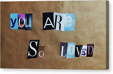 You Are So Loved Canvas Print by Anna Villarreal Garbis