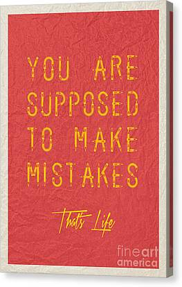 You Are Supposed To Make Mistakes Canvas Print by Celestial Images