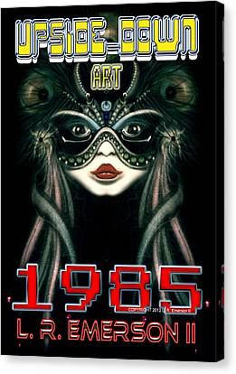 1985 Upside Down Art Or Masg Art By L R Emerson II Canvas Print by L R Emerson II