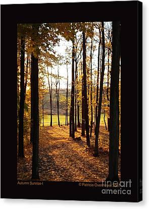 Autumn Sunrise-i Canvas Print by Patricia Overmoyer