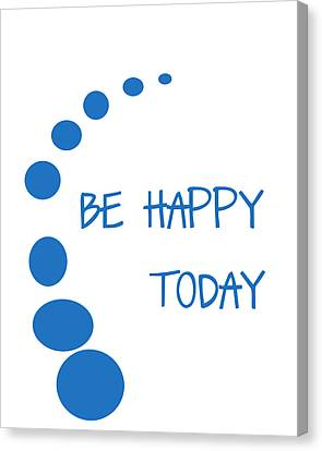 Be Happy Today In Blue Canvas Print by Georgia Fowler