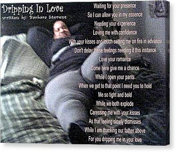 Dripping In Love Canvas Print by Barbara Judkins-Stevens
