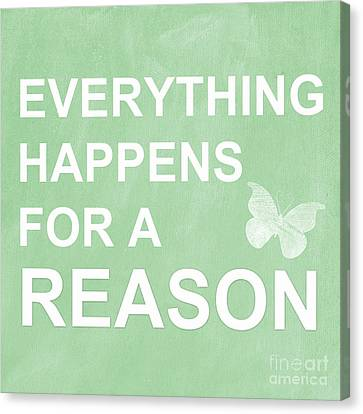 Everything For A Reason Canvas Print by Linda Woods