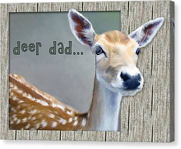 Fathers Day Deer Dad Canvas Print by Susan Kinney