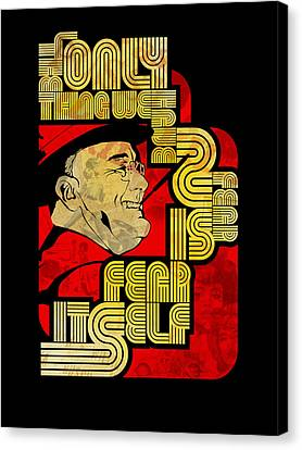 Fdr Only Fear On Black Canvas Print by Jeff Steed