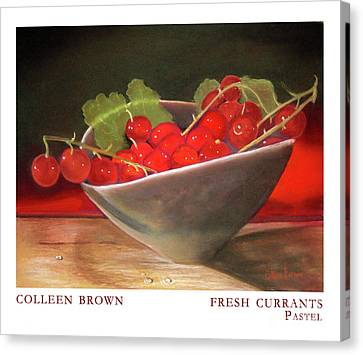 Fresh Currants Canvas Print by Colleen Brown
