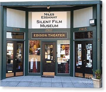 Historic Niles District In California Near Fremont . Niles Essanay Silent Film Museum Edison Theater Canvas Print by Wingsdomain Art and Photography