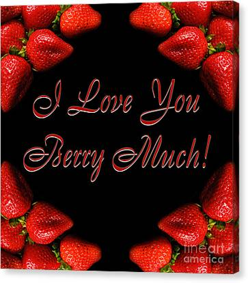 I Love You Berry Much Canvas Print by Andee Design