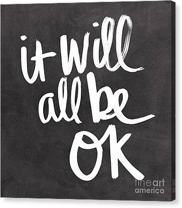 It Will All Be Ok Canvas Print by Linda Woods