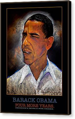 Obama Four More Years Canvas Print by Fred Makubuya