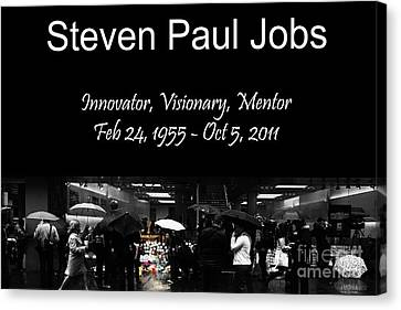 Steven Paul Jobs . Innovator . Visionary . Mentor . Rip . San Francisco Apple Store Memorial Canvas Print by Wingsdomain Art and Photography