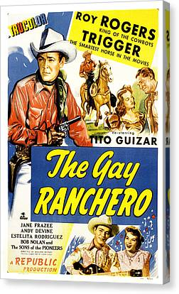 The Gay Ranchero, Roy Rogers, Trigger Canvas Print by Everett