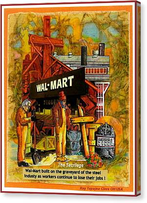 The Sacrilege Walmart Built In Grave Yard Of Steel Industry Canvas Print by Ray Tapajna