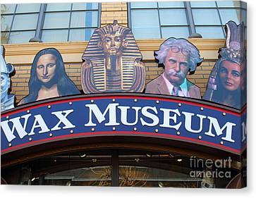 The Wax Museum At Fishermans Wharf . San Francisco California . 7d14244 Canvas Print by Wingsdomain Art and Photography