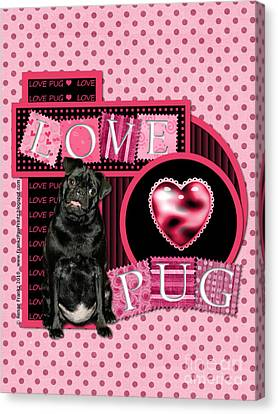 Valentines - Sweetest Day - Love Pug Canvas Print by Renae Laughner