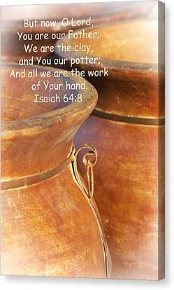 We Are The Clay - You The Potter Canvas Print by Kathy Clark