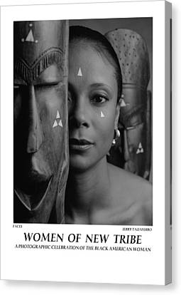 Women Of A New Tribe - Faces Canvas Print by Jerry Taliaferro