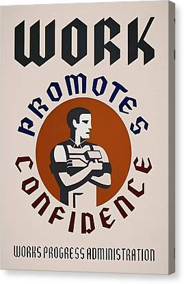 Work Promotes Confidence W P A  Painterly Redux Canvas Print by Daniel Hagerman