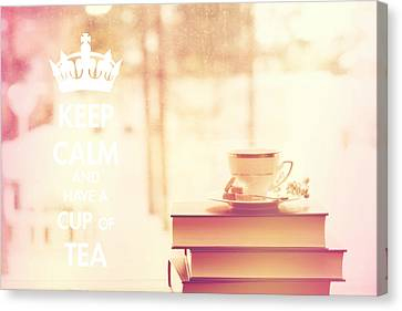 Keep Calm And Have A Cup Of Tea Canvas Print by Sandra Rugina