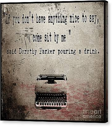 Said Dorothy Parker Canvas Print by Cinema Photography