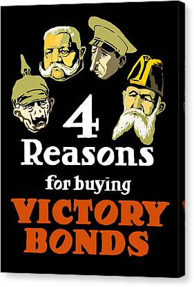 4 Reasons For Buying Victory Bonds Canvas Print by War Is Hell Store