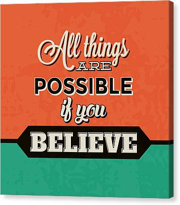 All Things Are Possible If You Believe Canvas Print by Naxart Studio
