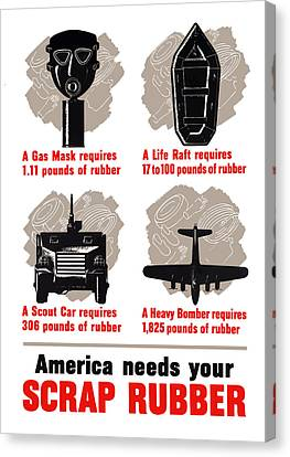 America Needs Your Scrap Rubber Canvas Print by War Is Hell Store