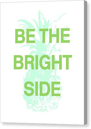 Be The Bright Side- Art By Linda Woods Canvas Print by Linda Woods